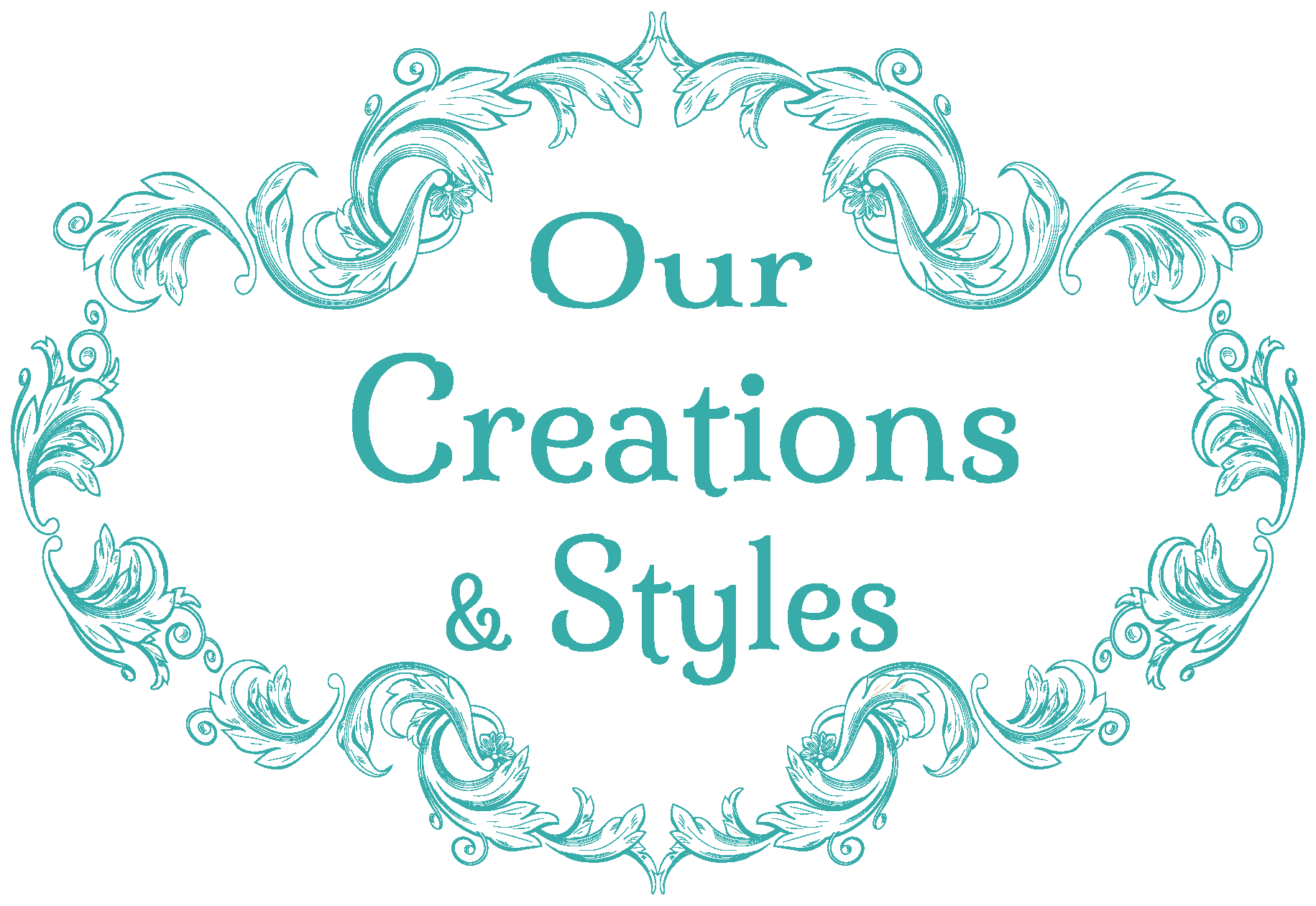 Our Creations & Styles